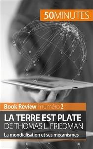 Myriam M'Barki et 50 minutes - Book Review  : La Terre est plate de Thomas L. Friedman (Book Review) - La mondialisation et ses mécanismes.