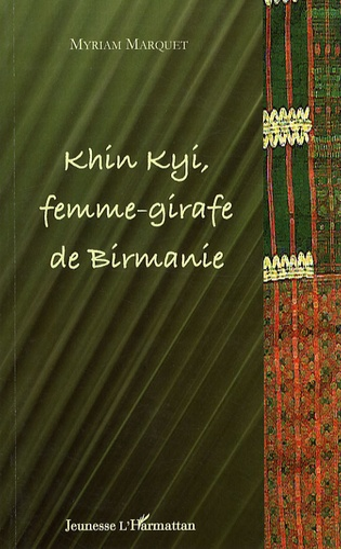 Myriam Marquet - Khin Kyi, femme-girafe de Birmanie.