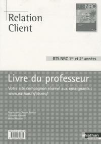 Myriam Maserak - Relation Client BTS NRC 1re et 2e années NRC - Livre du professeur.