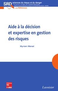 Myriam Merad - Aide à la décision et expertise en gestion des risques.