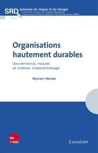 Myriam Merad - Organisations hautement durables - Gouvernance, risques et critères d'apprentissage.