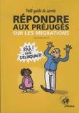 Myriam Merlant - Répondre aux préjugés sur les migrations - Petit guide de survie.