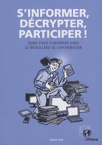 Myriam Merlant - S'informer, décrypter, participer ! - Guide pour s'orienter dans le brouillard de l'information.
