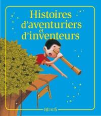 Myriam Mollier et Séverine Onfroy - Histoires d'aventuriers et d'inventeurs - Histoires à raconter.