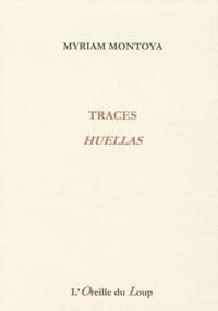 Myriam Montoya - Traces - Edition bilingue français-espagnol.