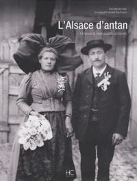 Myriam Niss - L'Alsace d'antan - A travers la carte postale ancienne.
