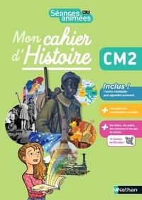 Myriam Notteau et Jérémie Pointu - Mon cahier d'Histoire CM2 Séances animées.