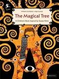 Myriam Ouyessad - The magical tree : a children's book inspired by Gustav Klimt.