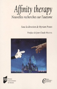 Myriam Perrin - Affinity therapy - Nouvelles recherches sur l'autisme.