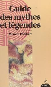 Myriam Philibert - Guide des mythes et légendes.