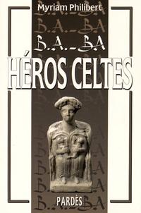 Myriam Philibert - Héros celtes.