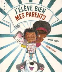 Myriam Picard - J'elève bien mes parents.