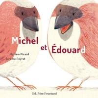 Myriam Picard et Jérôme Peyrat - Michel et Edouard.