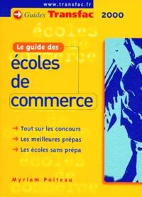Myriam Poiteau - Le guide des grandes écoles de commerce et de gestion.