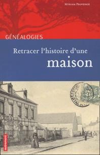 Myriam Provence - Retracer l'histoire d'une maison.
