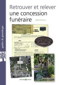 Myriam Provence - Retrouver et relever une concession funéraire.