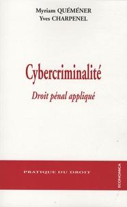 Myriam Quéméner et Yves Charpenel - Cybercriminalité - Droit pénal appliqué.