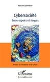 Myriam Quéméner - Cybersociété - Entre espoirs et risques.