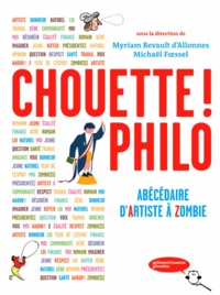 Myriam Revault d'Allonnes et Michaël Foessel - Chouette philo ! - Abécédaire d'Artiste à Zombie.