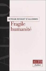 Myriam Revault d'Allonnes - Fragile humanité.