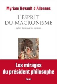 Myriam Revault d'Allonnes - L'esprit du macronisme ou l'art de dévoyer les concepts.