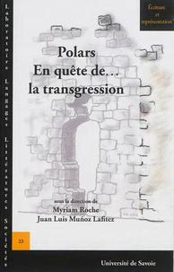 Myriam Roche et Juan Luis Muñoz Lafitez - Polars - En quête de... la transgression.