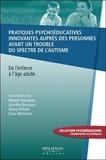 Myriam Rousseau et Jacinthe Bourassa - Pratiques psychoéducatives innovantes auprès des personnes ayant un trouble du spectre de l'autisme - De l'enfance à l'âge adulte.