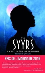 Myriam Savary - Les Syyrs Tome 1 : La prophétie de Nokomis.