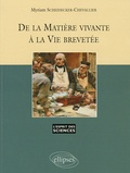 Myriam Scheidecker-Chevallier - De la matière vivante à la vie brevetée.