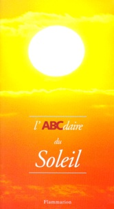 Myriam Schleiss et Christine Ehm - L'ABCdaire du soleil.