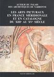 Myriam Sirventon et Jean Nougaret - Les arts picturaux en France méridionale et en Catalogne du XIIIe au XVe siècle - Autour du palais des archevêques de Narbonne.