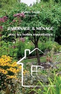 Myriam Soulet - Jardinage et ménage avec les huiles essentielles.