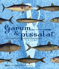 Myriam Sternberg et Eric Delaval - Garum & pissalat - De la pêche à la table, mémoires d'une tradition.
