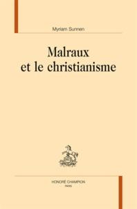 Myriam Sunnen - Malraux et le christianisme.