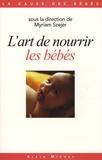 Myriam Szejer - L'art de nourrir les bébés.