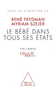 Myriam Szejer et  Collectif - Le bébé dans tous ses états.