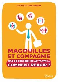 Magouilles et compagnie - Cas de conscience au travail : comment réagir ?.pdf
