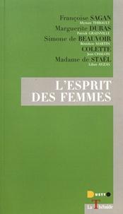 Myriam Thibault et Patrick Grainville - L'esprit des femmes - Françoise Sagan, Marguerite Duras, Simone de Beauvoir, Colette, Madame de Staël.