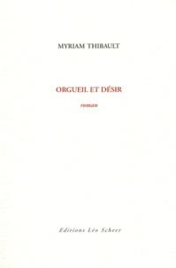 Myriam Thibault - Orgueil et désir.
