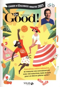 Myriam Thouet et Eric Mathivet - Cahier de vacances adultes Dr. Good !.