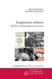 Myriam Tsikounas - Imaginaires urbains du Paris romantique jusqu'à nos jours.