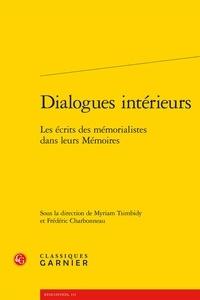 Myriam Tsimbidy et Frédéric Charbonneau - Dialogues intérieurs - Les écrits des moralistes dans leurs mémoires.