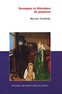 Myriam Tsimbidy - Enseigner la littérature de jeunesse.