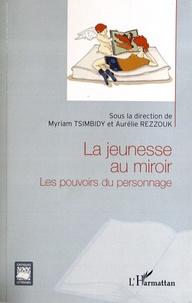 Myriam Tsimbidy et Aurélie Rezzouk - La jeunesse au miroir - Les pouvoirs du personnage.