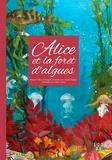 Myriam Valero et Christophe Destombe - Alice et la forêt d'algues.