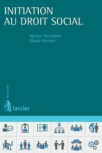 Myriam Verwilghen et Claude Wantiez - Initiation au droit social.
