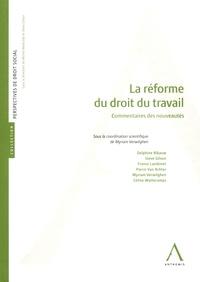 La réforme du droit du travail- Commentaires des nouveautés - Myriam Verwilghen pdf epub