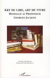 Myriam Watthée-Delmotte - Art de lire, art de vivre - Hommage au professeur Georges Jacques.