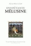 Myriam White-Le Goff - Envoûtante Mélusine.
