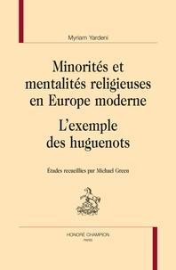 Myriam Yardeni - Minorités et mentalités religieuses en Europe moderne - L'exemple des huguenots.